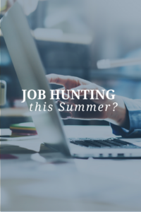 Job Hunting this Summer?