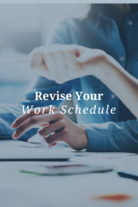 Revise Your Work Schedule