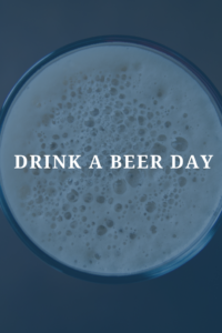 Drink A Beer Day