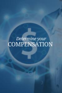 determine your compensation